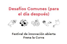 DESAFÍOS COMUNES: Festival de Innovación Abierta. Frena la Curva